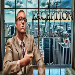 The Exception - Don't Call Me A Rapper Album Cover